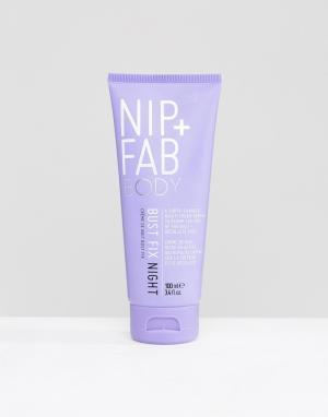 Nip+Fab Ночной крем для ухода за кожей груди NIP+FAB, 100 мл. Цвет: бесцветный