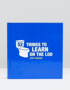 Books Книга 52 Things To Learn On Loo. Цвет: мульти
