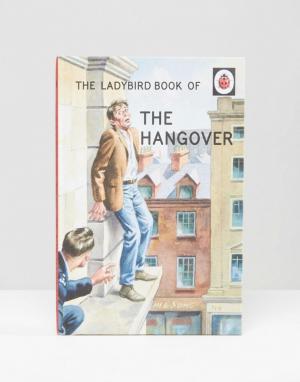 Books Книга Ladybird Book of Hangover. Цвет: мульти