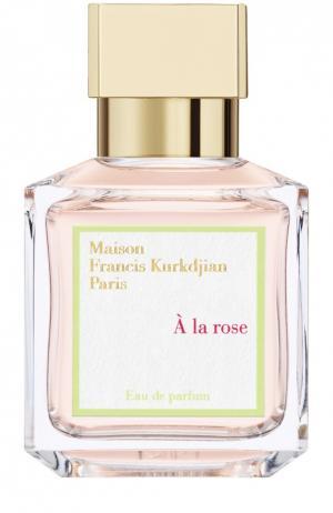 Парфюмерная вода-спрей A la rose Maison Francis Kurkdjian. Цвет: бесцветный