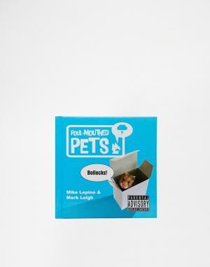 Books Книга Foul Mouthed Pets. Цвет: мульти