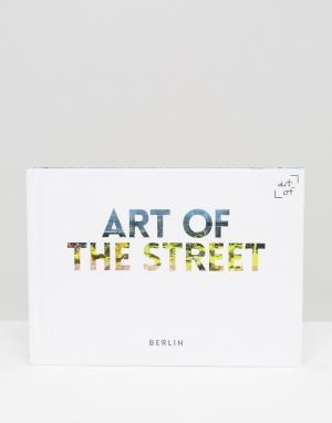 Books Книга Art Of the Street: Berlin. Цвет: мульти