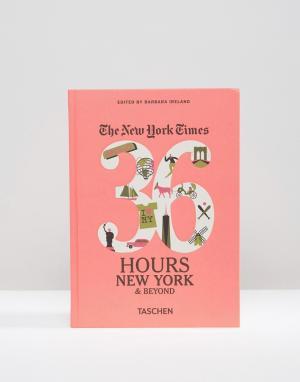 Books Путеводитель «36 Hours In New York & Beyond» от NY Times. Цвет: мульти