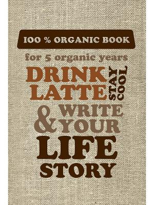 Пятибук DRINK LATTE & WRITE YOUR LIFE STORY (мешковина) Эксмо. Цвет: белый