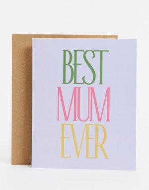 Открытка ко Дню матери с надписью Best Mum Ever («Лучшая мама на свете») Typo-Многоцветный TYPO