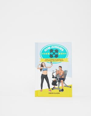 Книга о фитнесе Gym junkies-Мульти Books